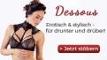 Dessous - erotisch & stylisch - für drunter und drüber!